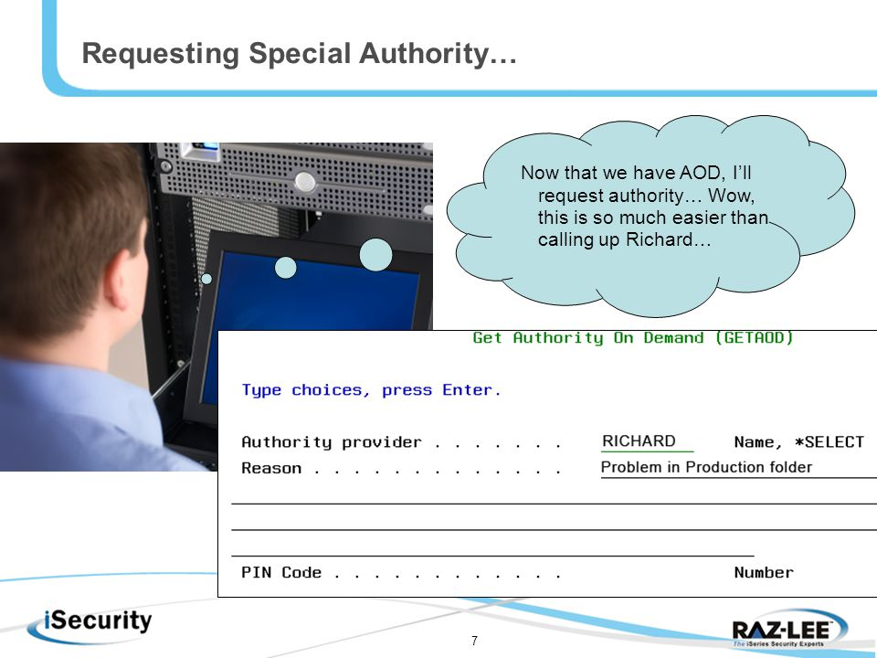 7 Requesting Special Authority… Now that we have AOD, I'll request authority… Wow, this is so much easier than calling up Richard…
