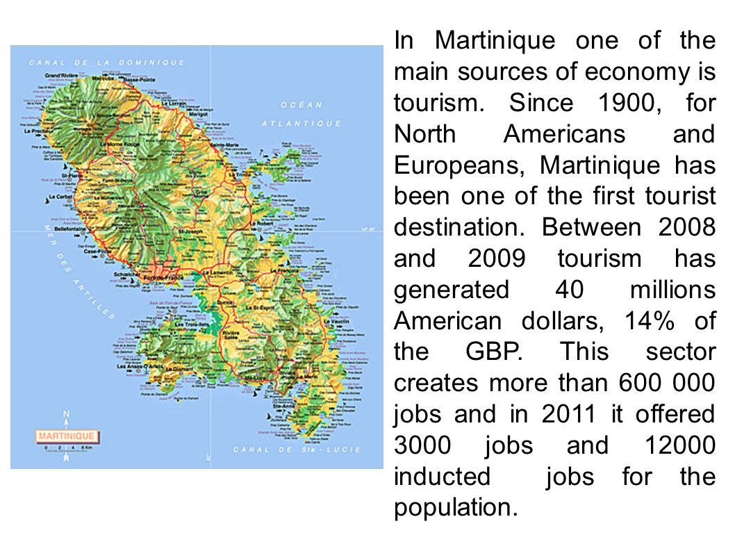 In Martinique one of the main sources of economy is tourism. Since 1900, for North Americans and Europeans, Martinique has been one of the first touri