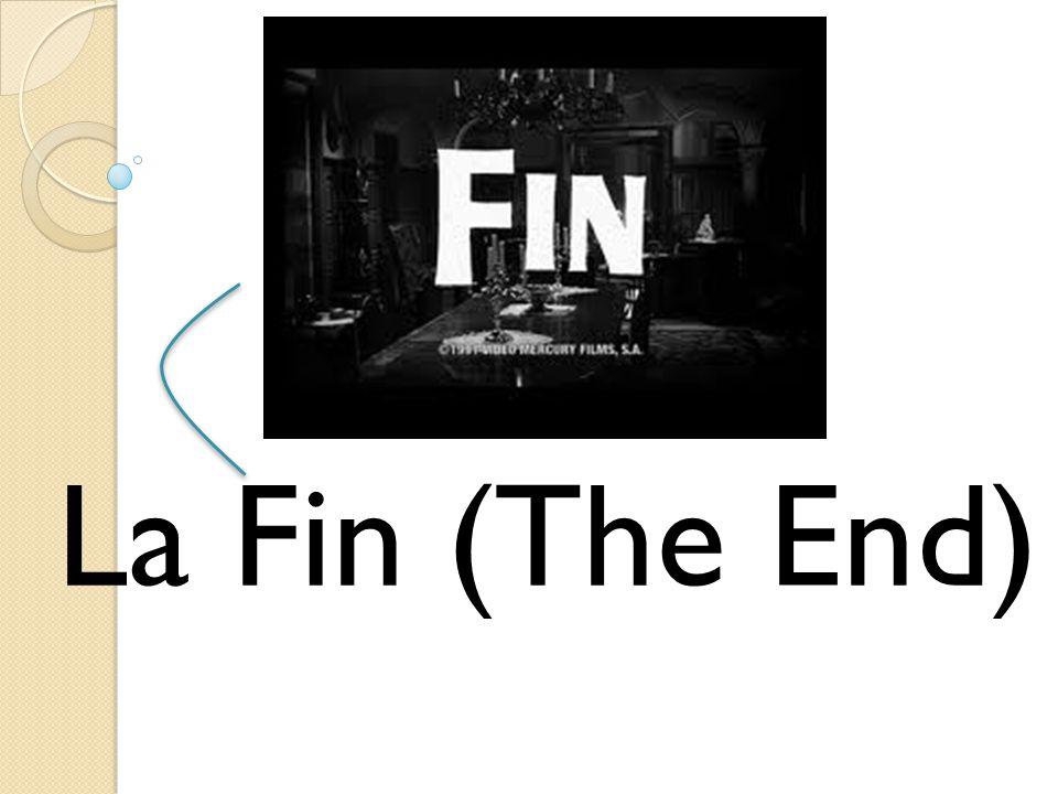 La Fin (The End)