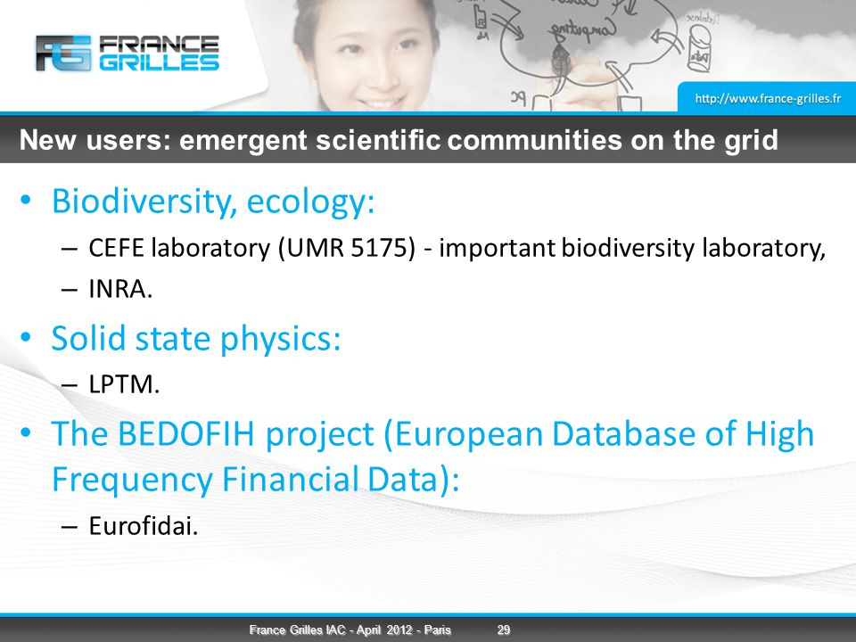 New users: emergent scientific communities on the grid Biodiversity, ecology: – CEFE laboratory (UMR 5175) - important biodiversity laboratory, – INRA.