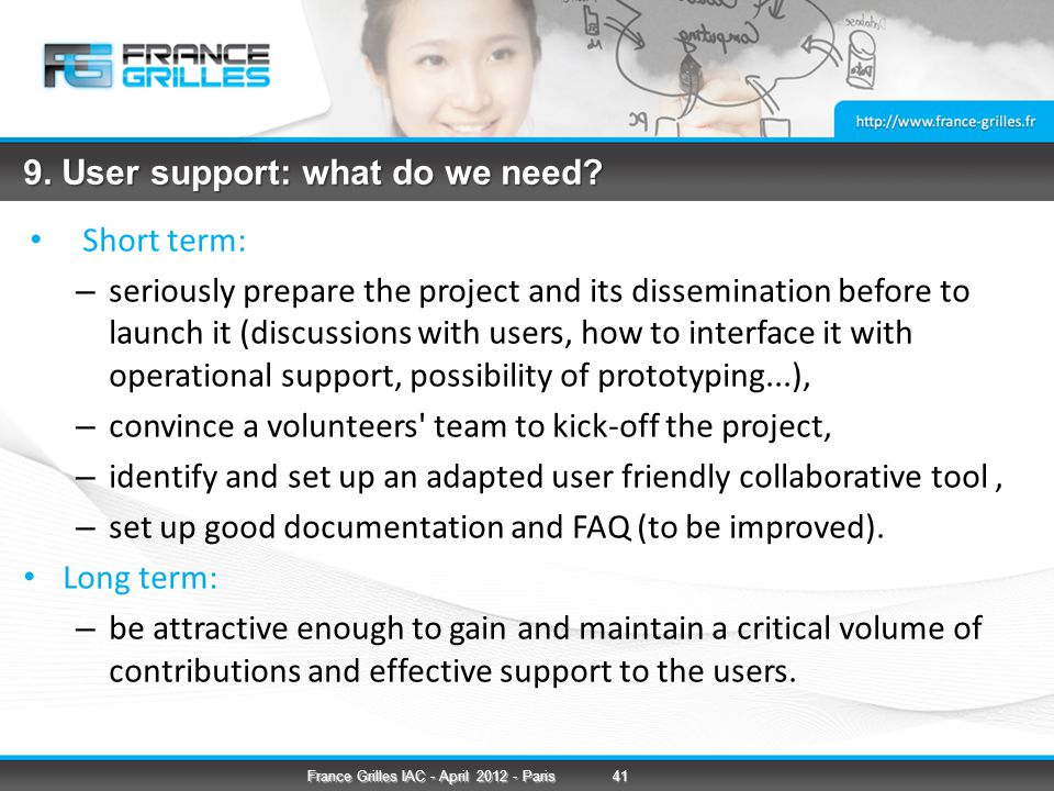 9. User support: what do we need.