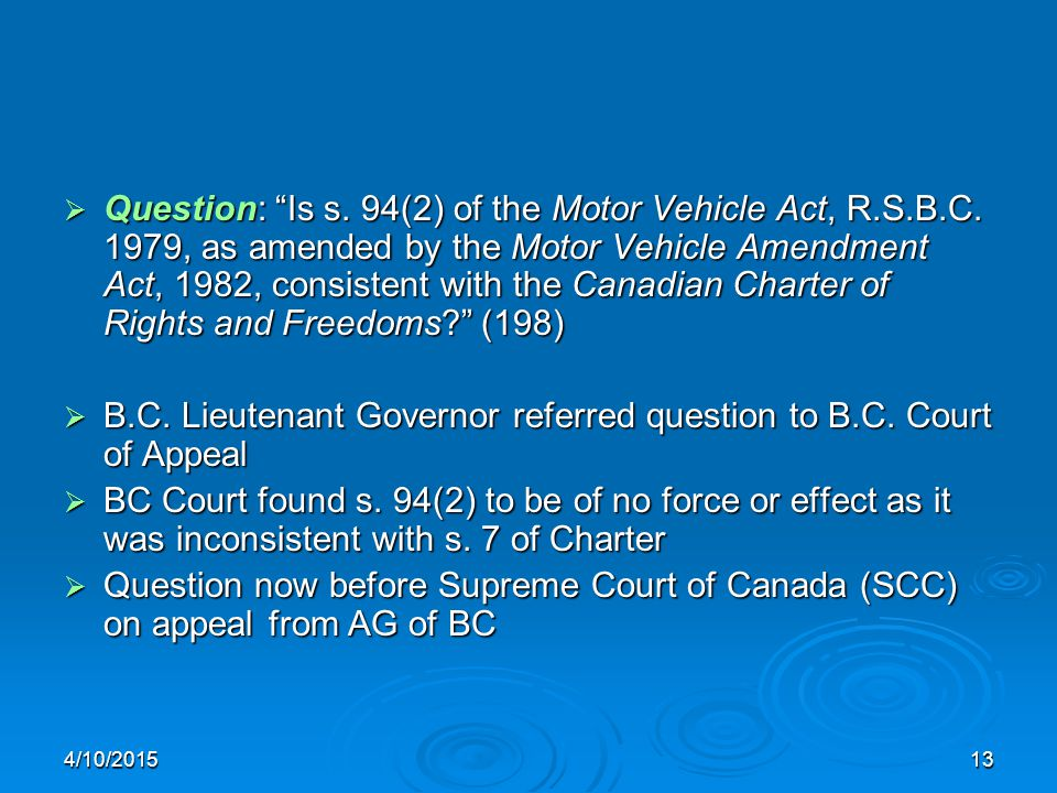 4/10/201513  Question: Is s. 94(2) of the Motor Vehicle Act, R.S.B.C.