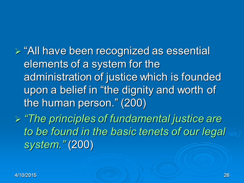 " ""All have been recognized as essential elements of a system for the administration of justice which is founded upon a belief in ""the dignity and wor"