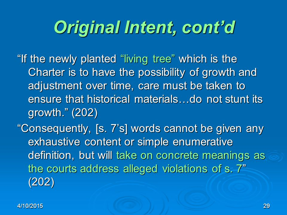 "4/10/201529 Original Intent, cont'd ""If the newly planted ""living tree"" which is the Charter is to have the possibility of growth and adjustment over"
