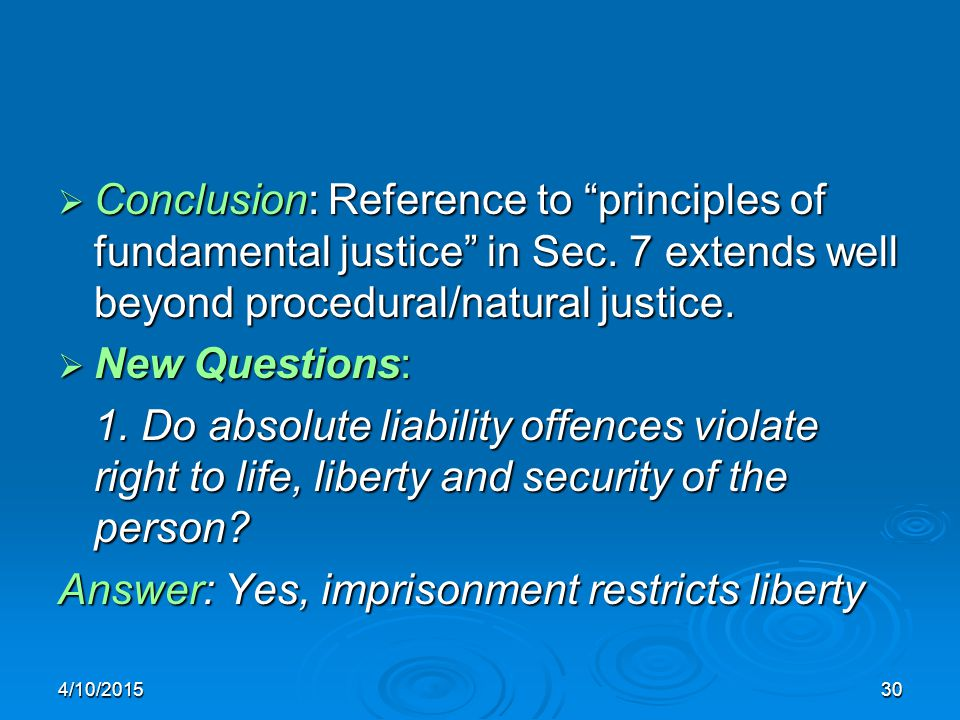 4/10/201530  Conclusion: Reference to principles of fundamental justice in Sec.