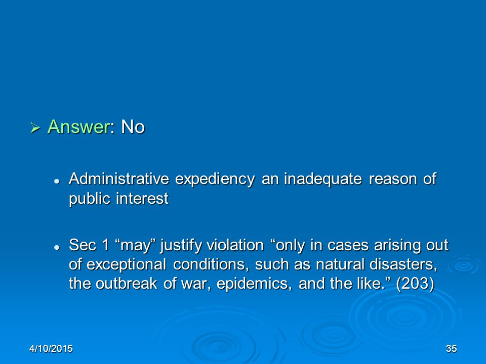  Answer: No Administrative expediency an inadequate reason of public interest Administrative expediency an inadequate reason of public interest Sec 1