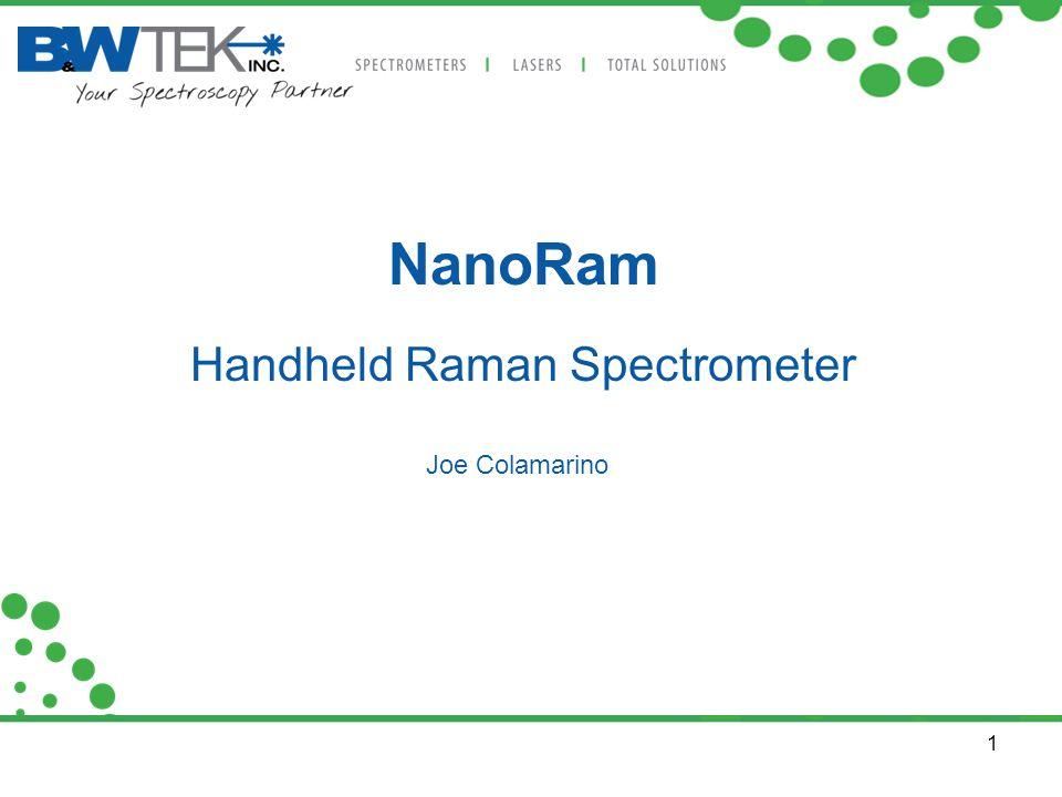 1 NanoRam Handheld Raman Spectrometer Joe Colamarino
