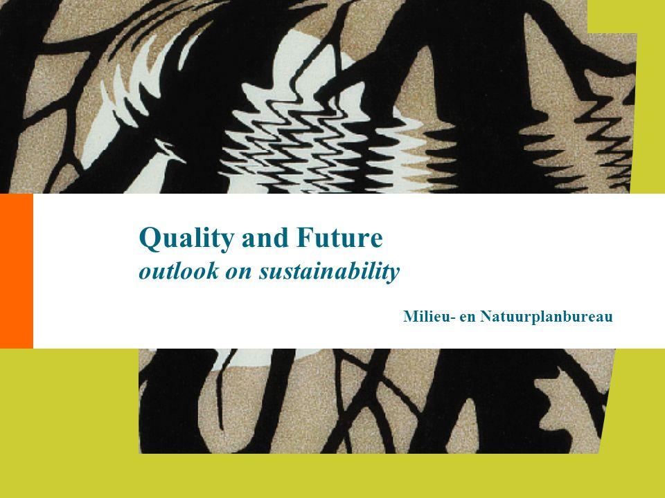 Milieu en Natuur R Quality and Future outlook on sustainability Milieu- en Natuurplanbureau