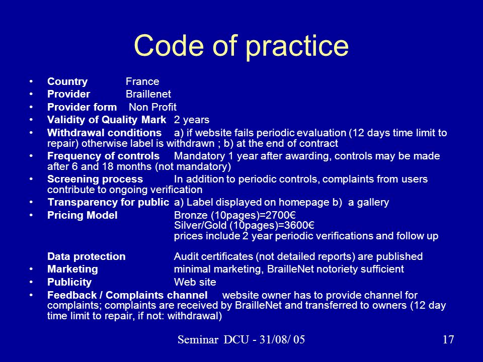 Seminar DCU - 31/08/ 0517 Code of practice CountryFrance ProviderBraillenet Provider form Non Profit Validity of Quality Mark2 years Withdrawal condit