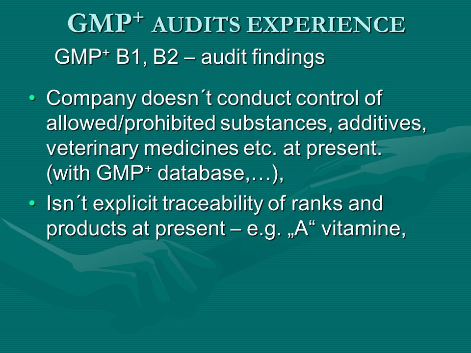 Company doesn´t conduct control of allowed/prohibited substances, additives, veterinary medicines etc. at present. (with GMP + database,…),Company doe