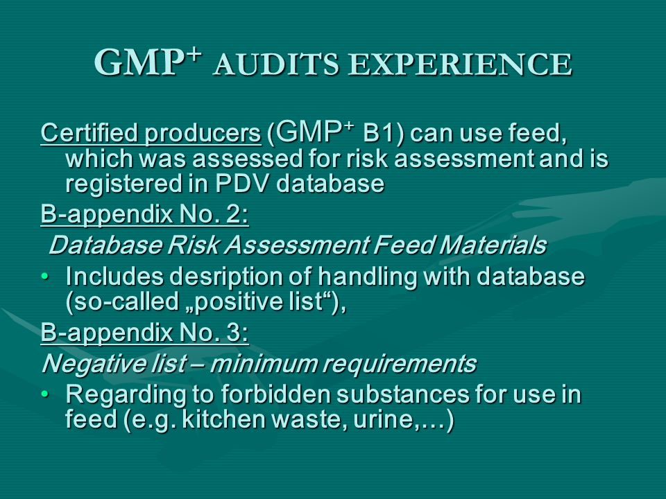 Certified producers ( GMP + B1) can use feed, which was assessed for risk assessment and is registered in PDV database B-appendix No. 2: Database Risk