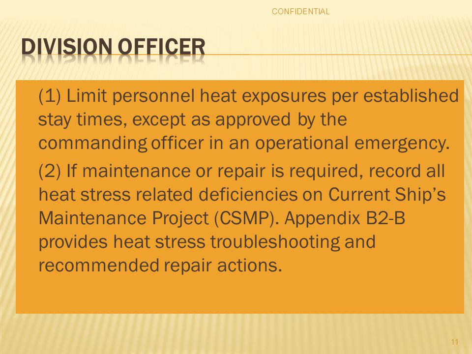  (1) Limit personnel heat exposures per established stay times, except as approved by the commanding officer in an operational emergency.