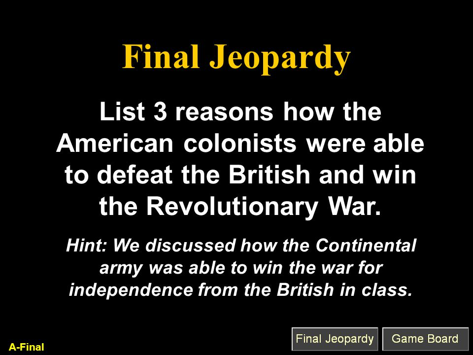 Final Jeopardy Q'est-ce que c'est que. Reasons for Victory S-Final