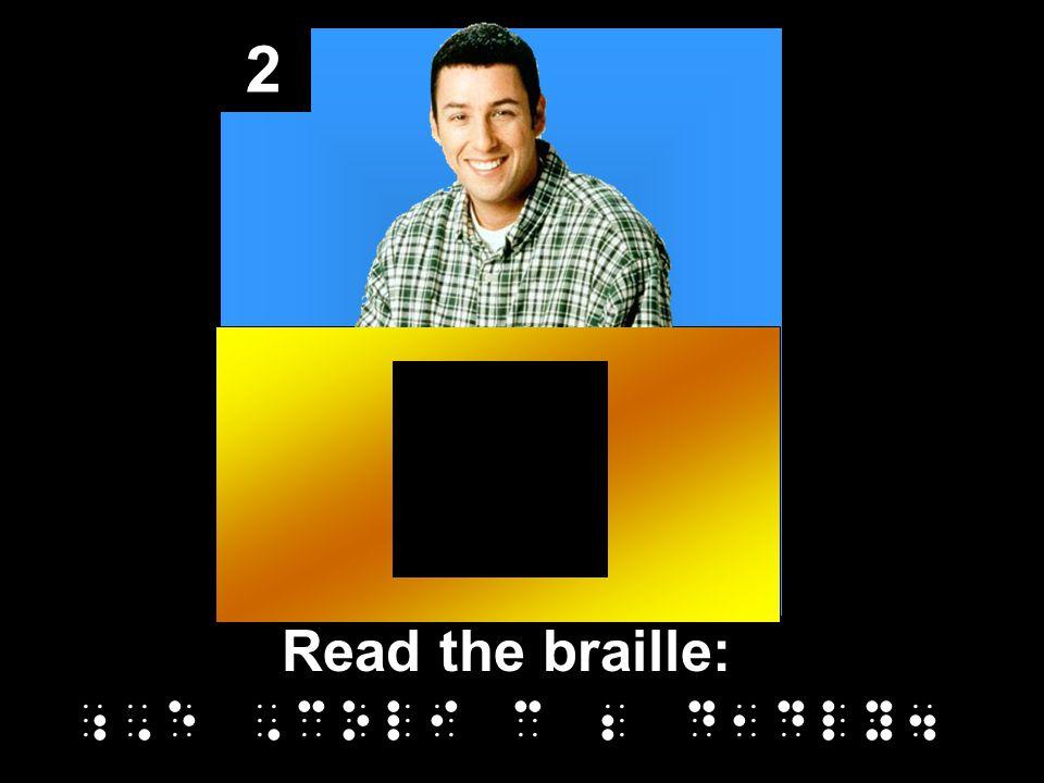 2 Read the braille: ;,e,coli c 2 d1dly4