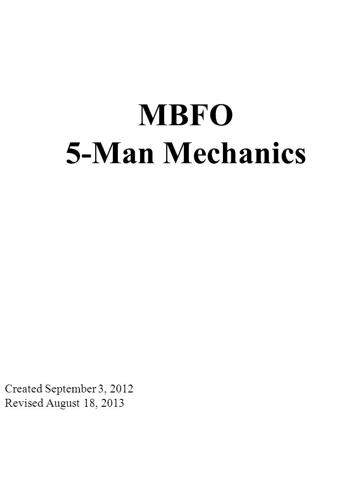 3 0 4 0 5 0 4 0 3 0 4 0 5 0 4 0 3 0 COACHES AREA Created September 3, 2012 Revised August 18, 2013 MBFO 5-Man Mechanics