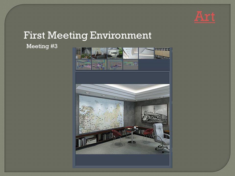 Meeting #3 Art First Meeting Environment