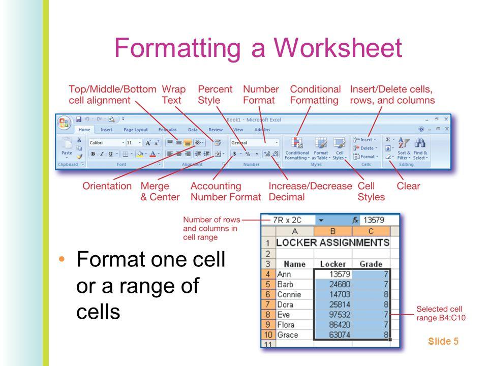 Formatting a Worksheet Format one cell or a range of cells Slide 5