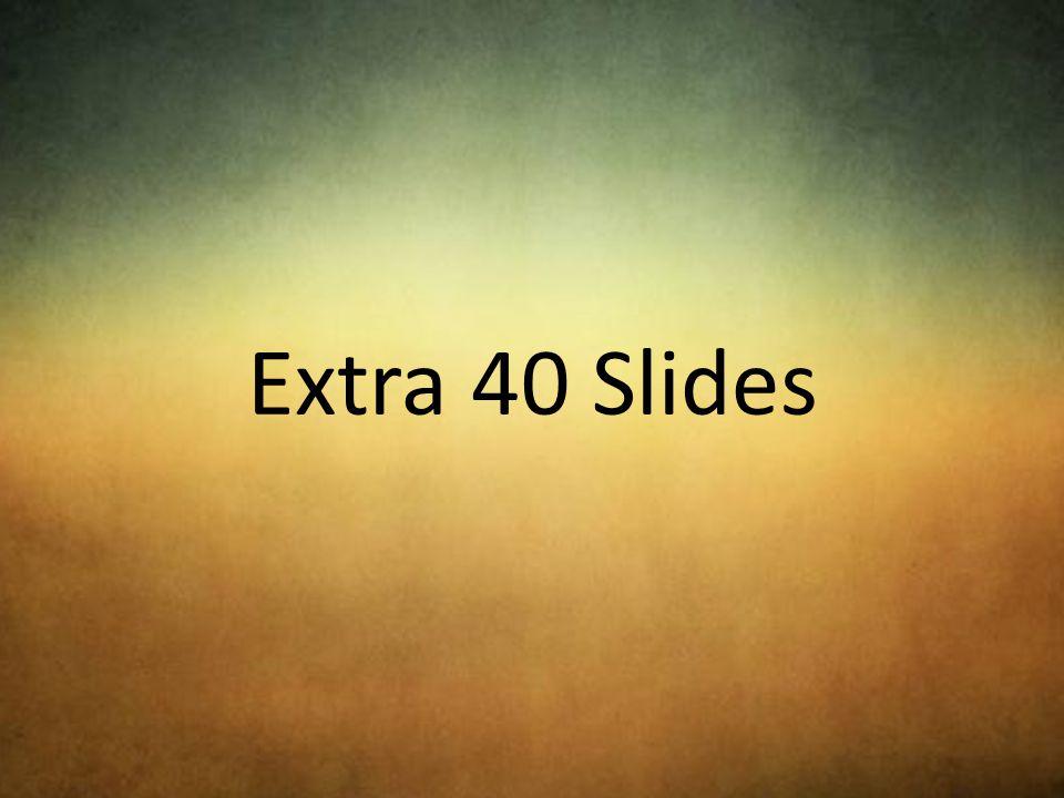 Extra 40 Slides
