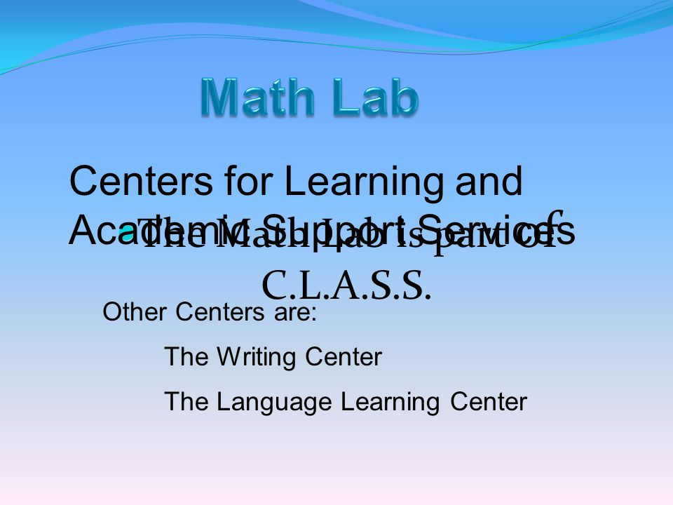 The Math Lab is part of C.L.A.S.S.