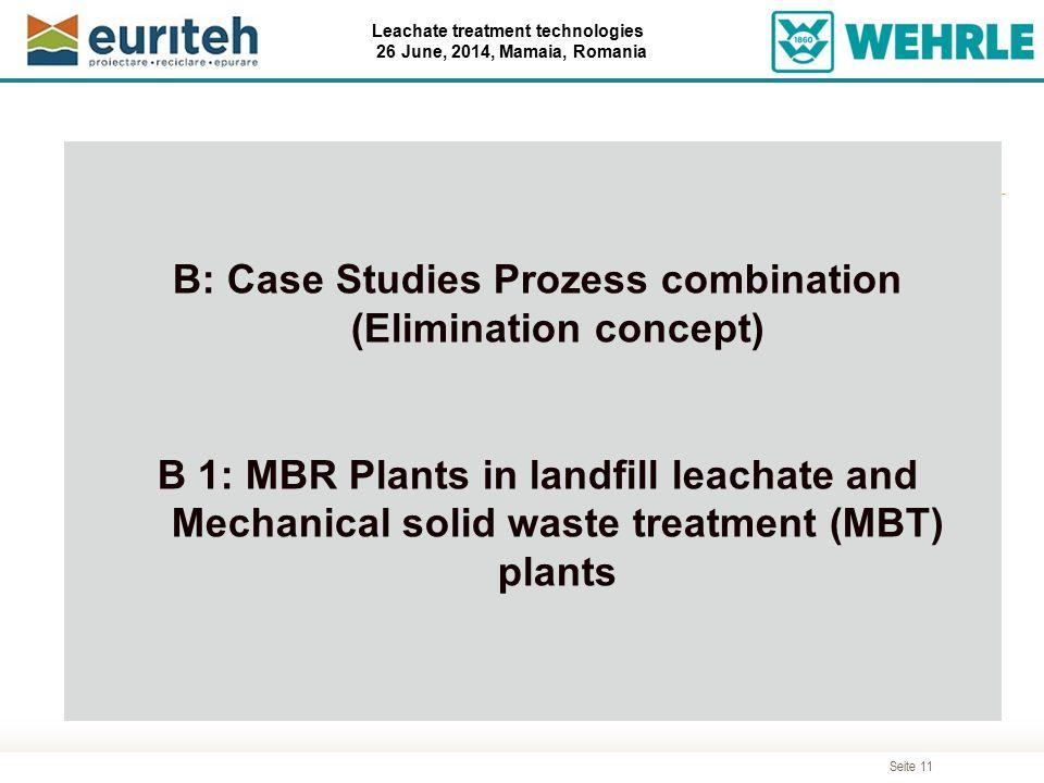 Seite 11 Leachate treatment technologies 26 June, 2014, Mamaia, Romania Agenda B: Case Studies Prozess combination (Elimination concept) B 1: MBR Plan
