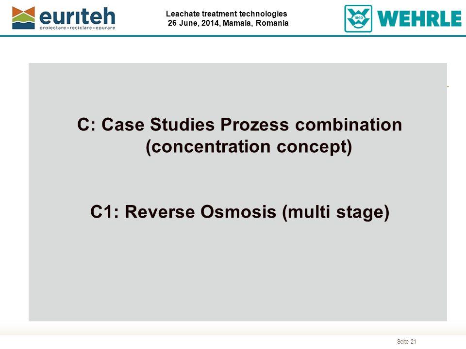 Seite 21 Leachate treatment technologies 26 June, 2014, Mamaia, Romania Agenda C: Case Studies Prozess combination (concentration concept) C1: Reverse