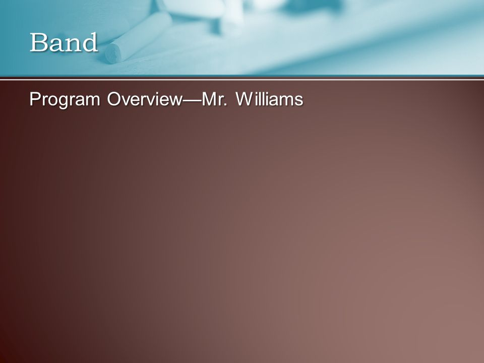 Program Overview—Mr. Williams Band