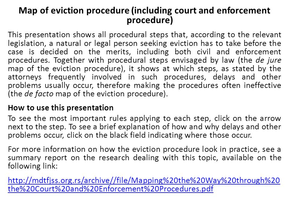 Map of eviction procedure (including court and enforcement procedure) This presentation shows all procedural steps that, according to the relevant leg