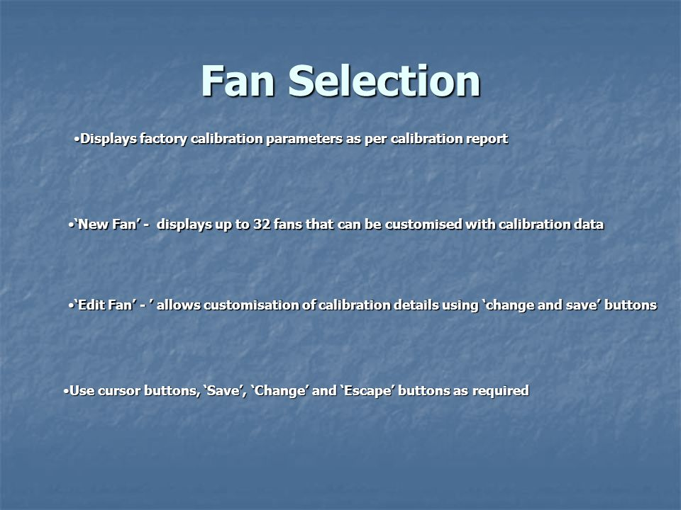 Fan Selection 'New Fan' - displays up to 32 fans that can be customised with calibration data'New Fan' - displays up to 32 fans that can be customised