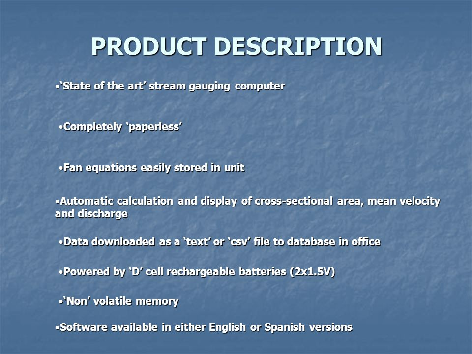PRODUCT DESCRIPTION 'State of the art' stream gauging computer'State of the art' stream gauging computer Completely 'paperless'Completely 'paperless'
