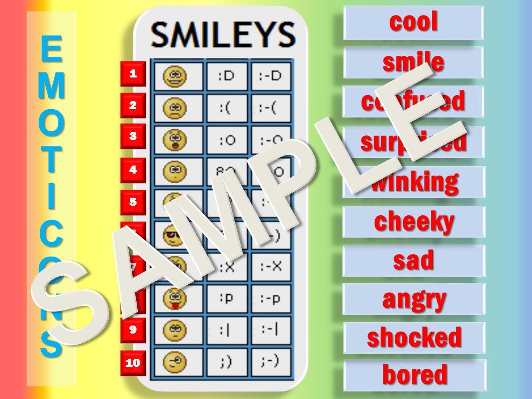 smilesmile sadsad surprisedsurprised coolcool angryangry winkingwinking boredbored confusedconfused cheekycheeky shockedshocked 1 2 3 4 5 6 7 8 9 10 EMOTICONS
