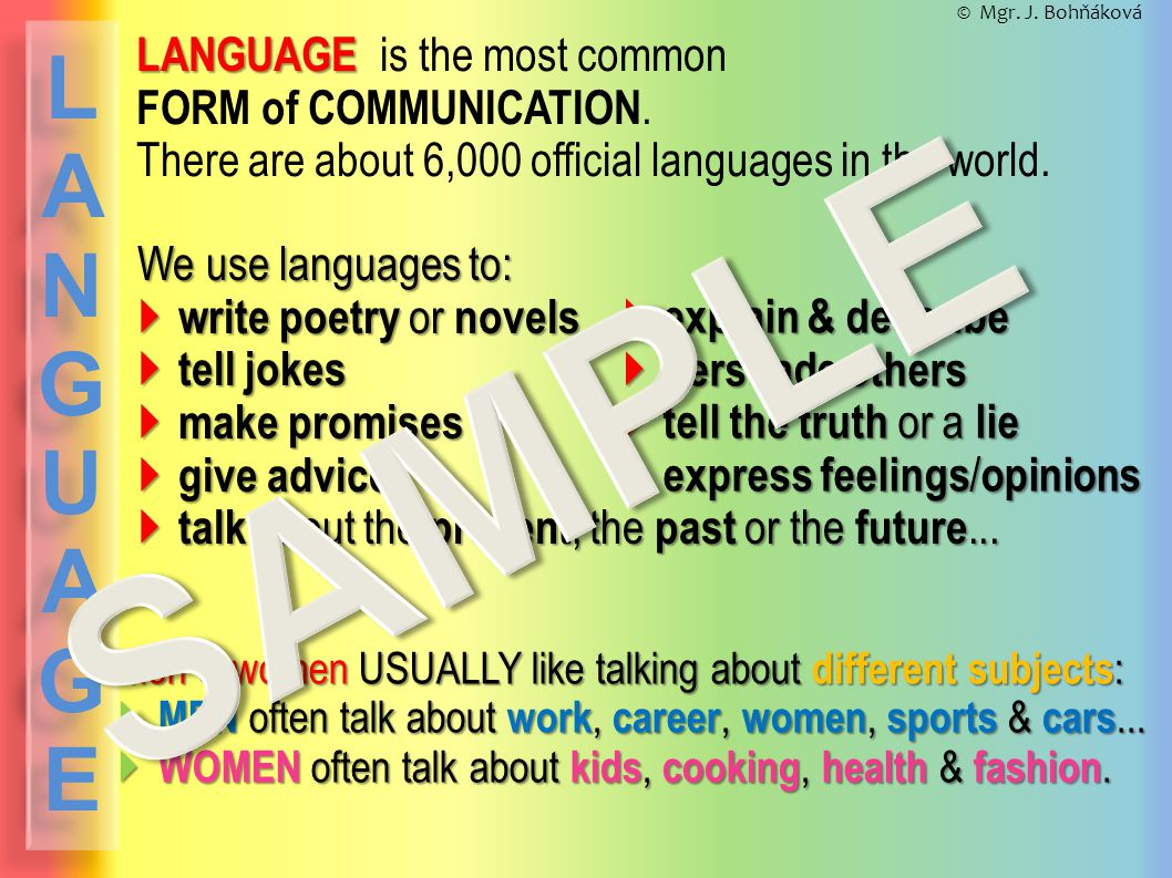 LANGUAGE LANGUAGE is the most common FORM of COMMUNICATION.