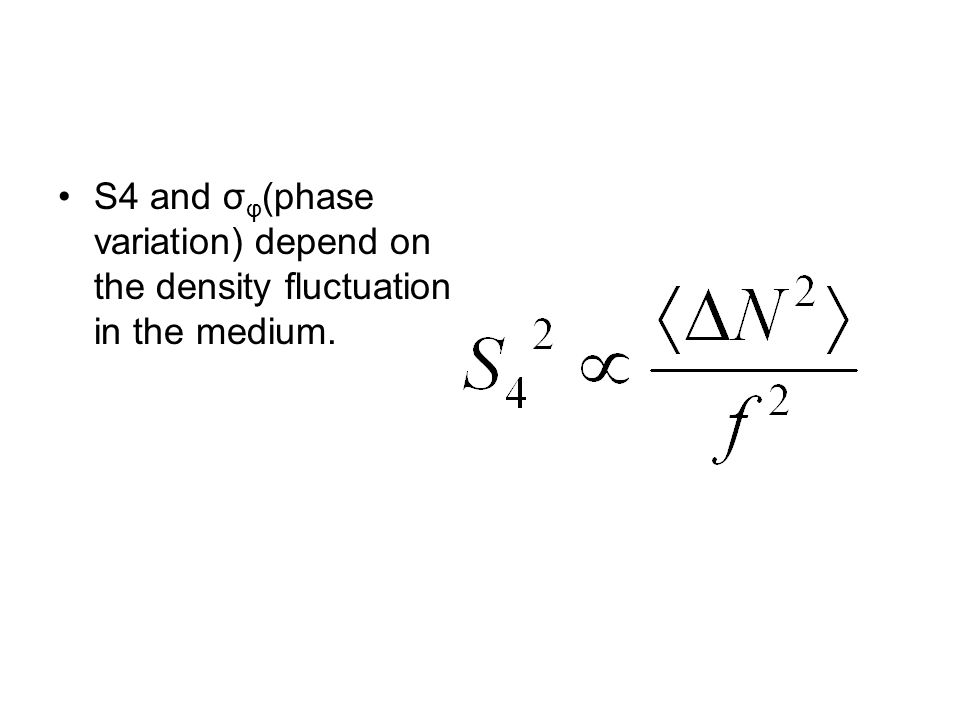 S4 and σ φ (phase variation) depend on the density fluctuation in the medium.