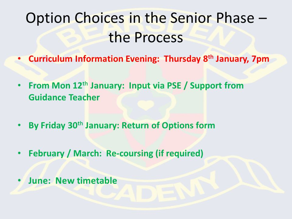 Option Choices in the Senior Phase – the Process Curriculum Information Evening: Thursday 8 th January, 7pm From Mon 12 th January: Input via PSE / Su