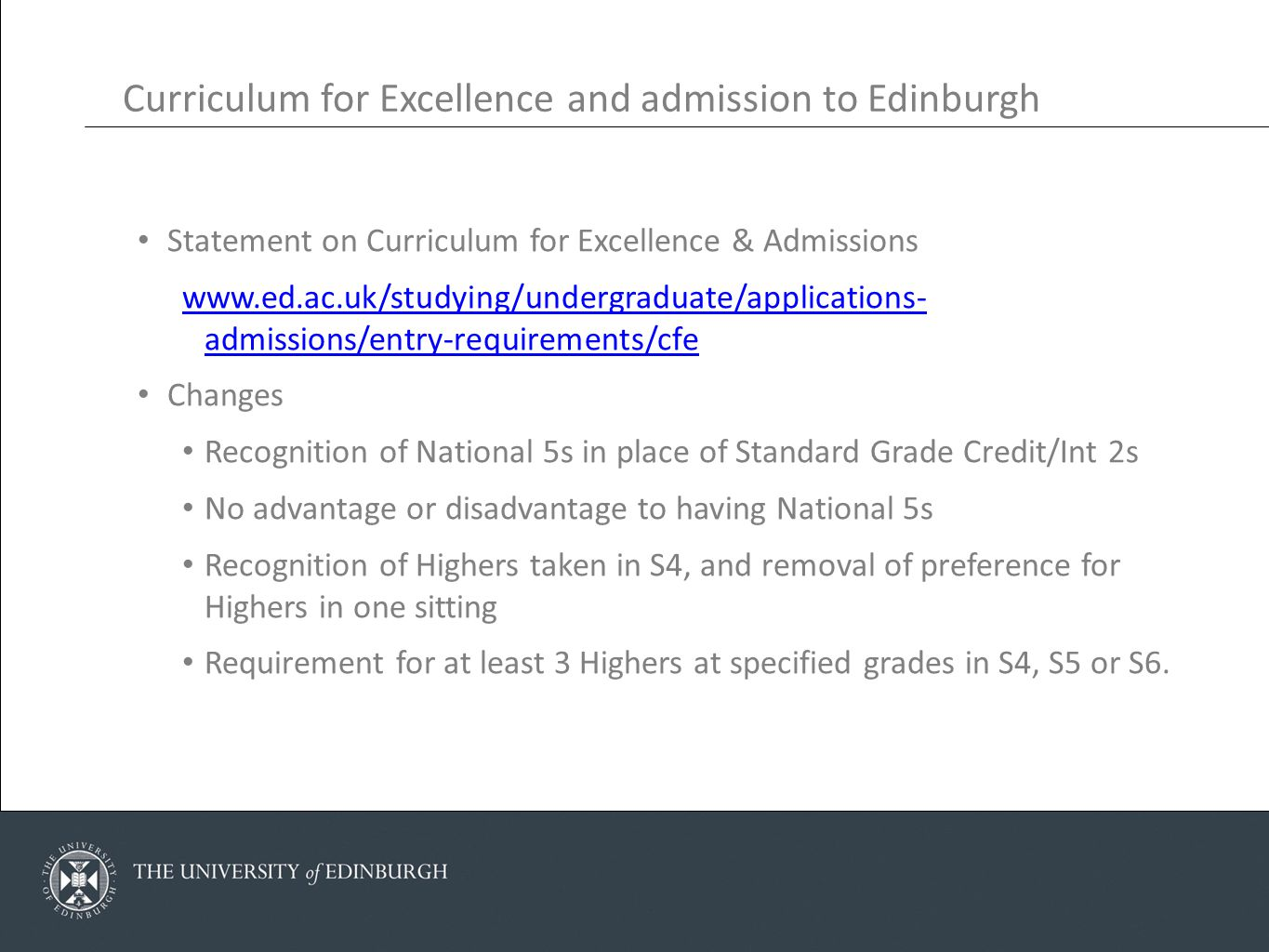Statement on Curriculum for Excellence & Admissions www.ed.ac.uk/studying/undergraduate/applications- admissions/entry-requirements/cfe Changes Recogn