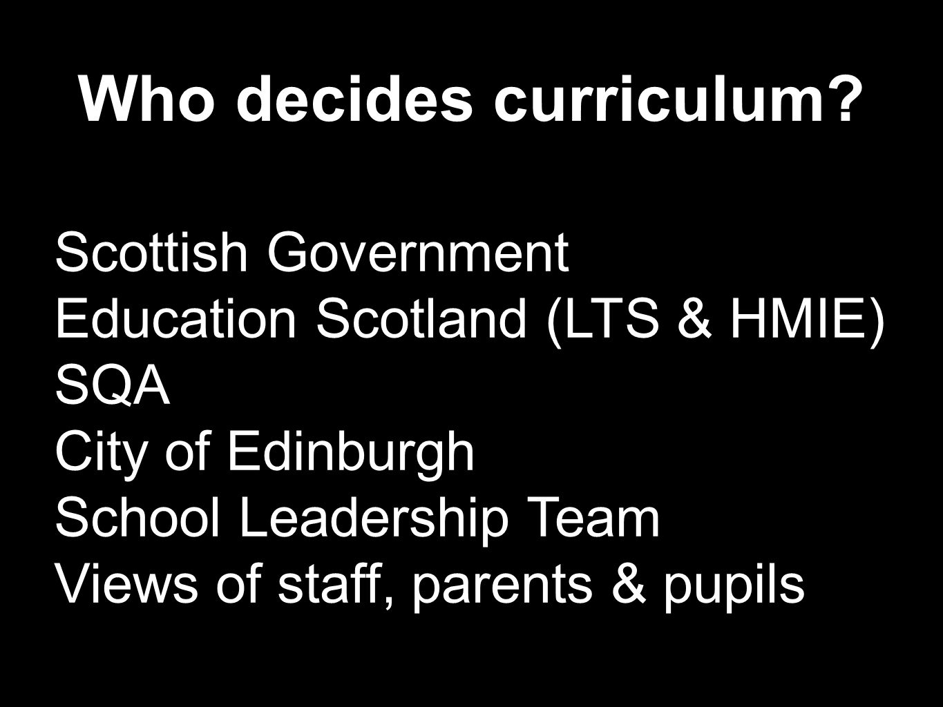 Curriculum Structure Progress S4 - S6 Senior Phase National 3/4/5/6/7 S1 - S3 Broad General Education (BGE) Curriculum Levels 3&4