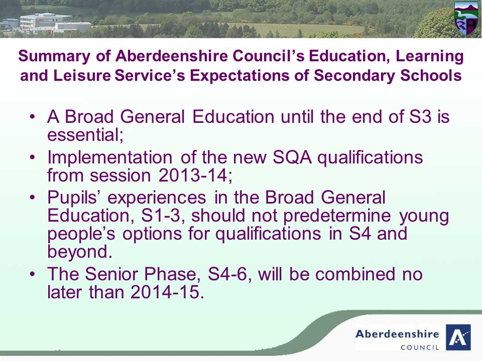 Overall Curriculum Structure S1, 2, 3 – Broad General Education S4, 5, 6 – Senior Phase