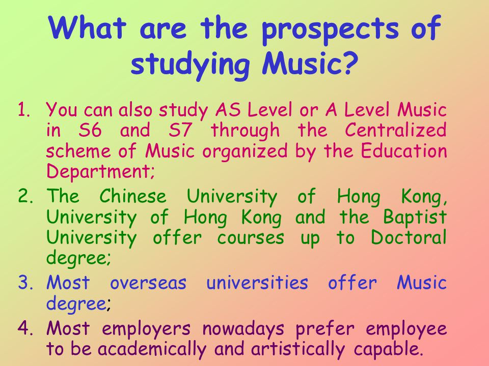 What are the prospects of studying Music.