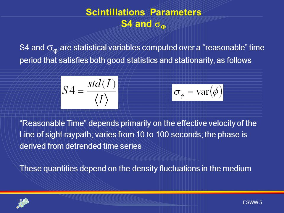"""ESWW 5 Scintillations Parameters S4 and   S4 and   are statistical variables computed over a """"reasonable"""" time period that satisfies both good sta"""