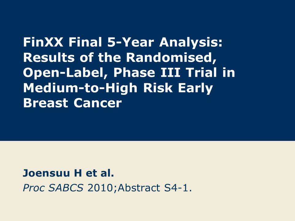 FinXX Phase III Study Design Primary objective: Recurrence-free survival (RFS) at 5 years Eligibility (N = 1,500) Histologically confirmed invasive node-positive breast cancer or node-negative if tumor > 20 mm and PR-negative <65 years old T x 3 → CEF x 3 (n = 745) T = docetaxel CEF = cyclophosphamide, epirubicin, 5-FU TX = capecitabine, docetaxel CEX = cyclophosphamide, epirubicin, capecitabine Joensuu H et al.