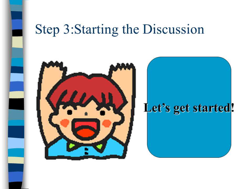 Step 2: Generate ideas for the discussion.