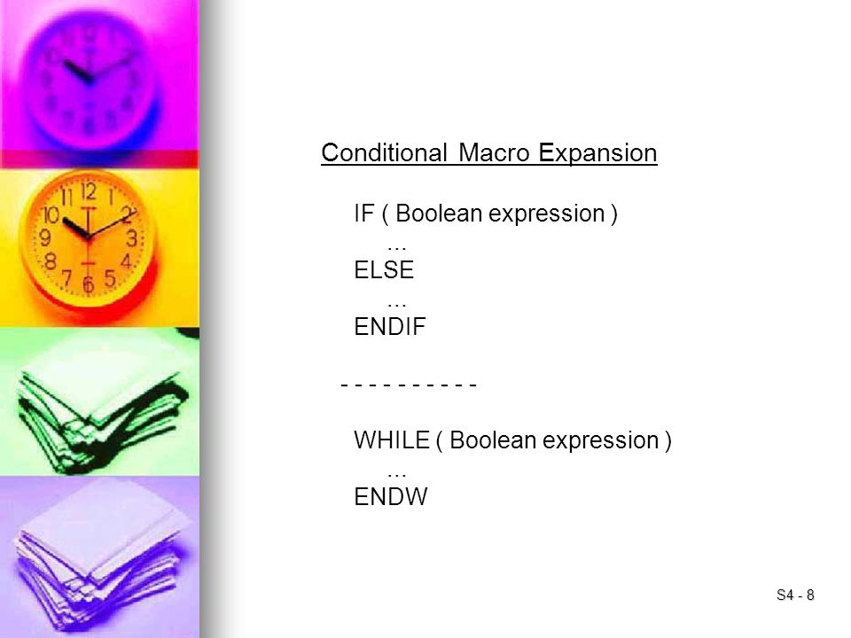 S4 - 8 Conditional Macro Expansion IF ( Boolean expression )...