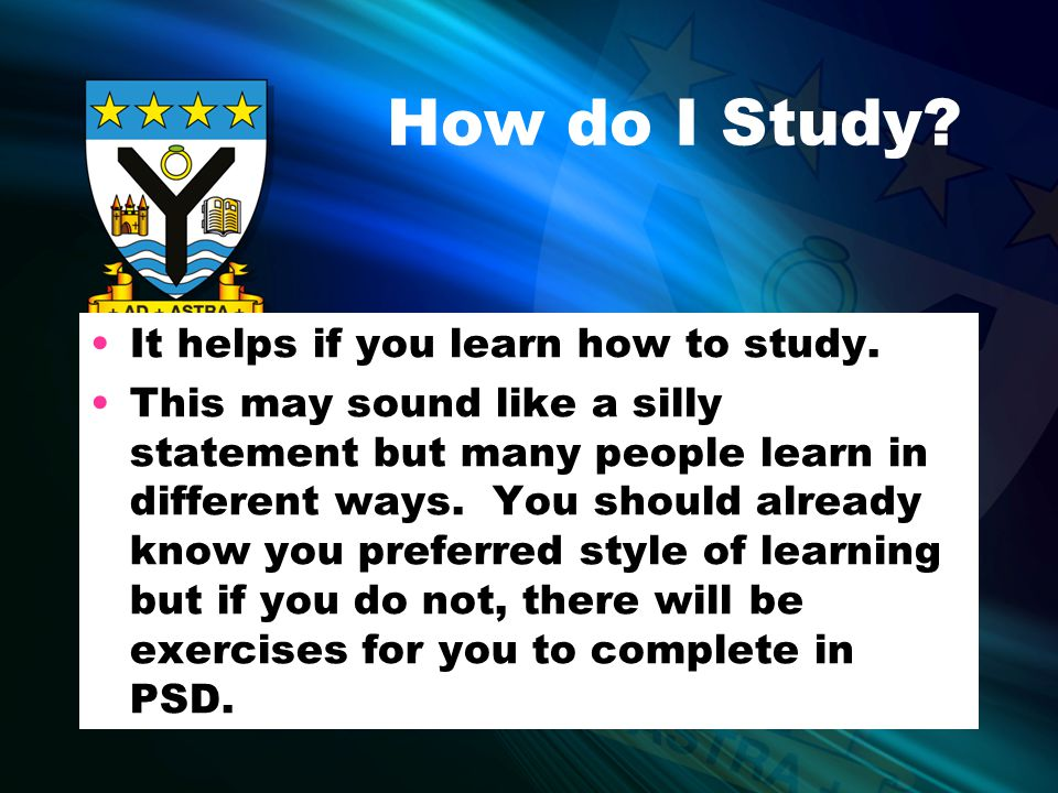 How do I Study. It helps if you learn how to study.