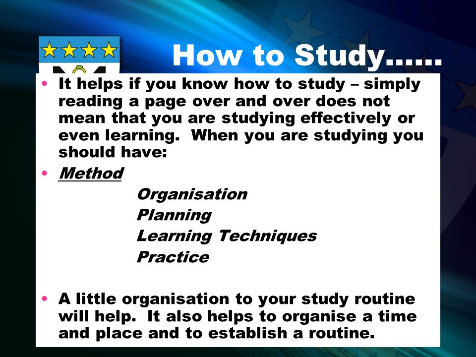 How to Study…… Time How much time do you have.