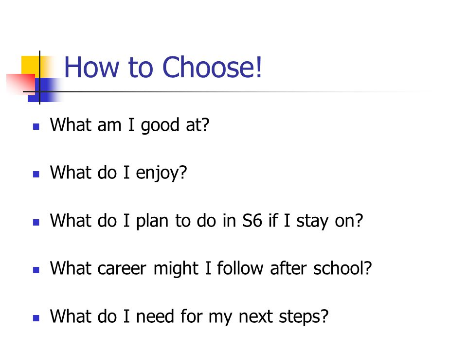 How to complete the form Choice number SubjectLevel 1 MathsAH 2 ChemistryAH 3 Business Management H 4 Modern StudiesH 5 (if wanted) RESERVE CHOICE PhysicsAH External provider Yass S5 should choose a minimum of 4 courses from the list Put your choices in order of importance to YOU Make sure you put the level Consult your Guidance Teacher to ensure you make the best choices.
