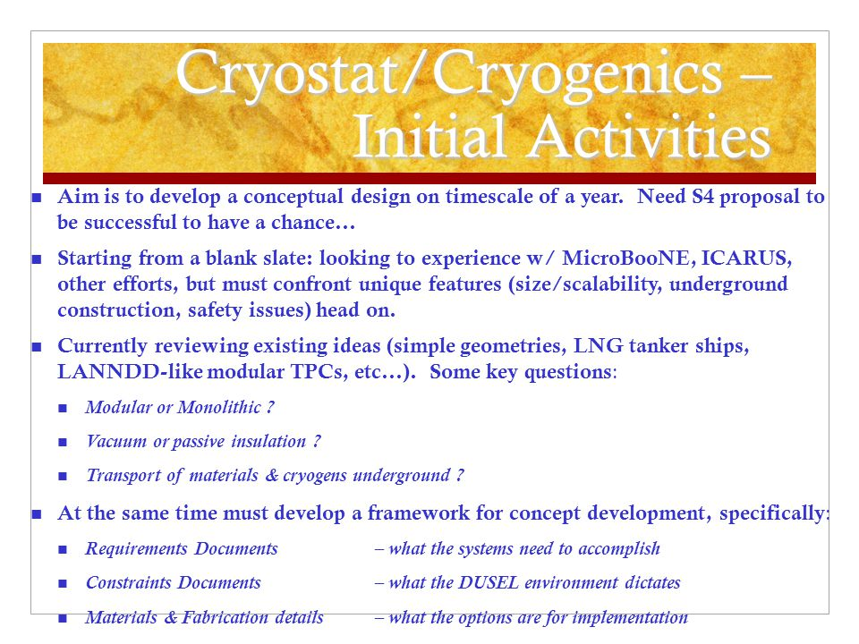 Cryostat/Cryogenics – Initial Activities Aim is to develop a conceptual design on timescale of a year.
