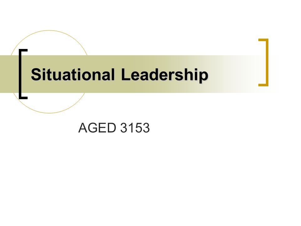 Situational Leadership AGED 3153