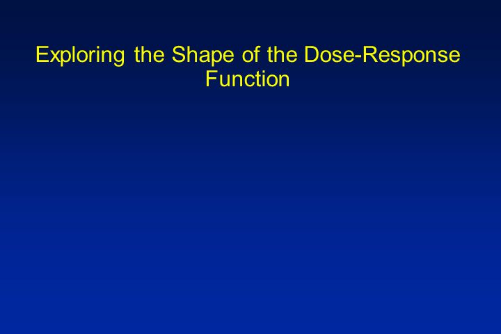 Exploring the Shape of the Dose-Response Function
