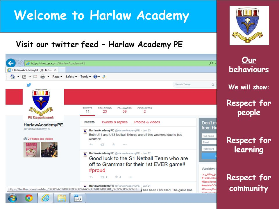 Welcome to Harlaw Academy Our behaviours We will show: Respect for people Respect for learning Respect for community Visit our twitter feed – Harlaw Academy PE