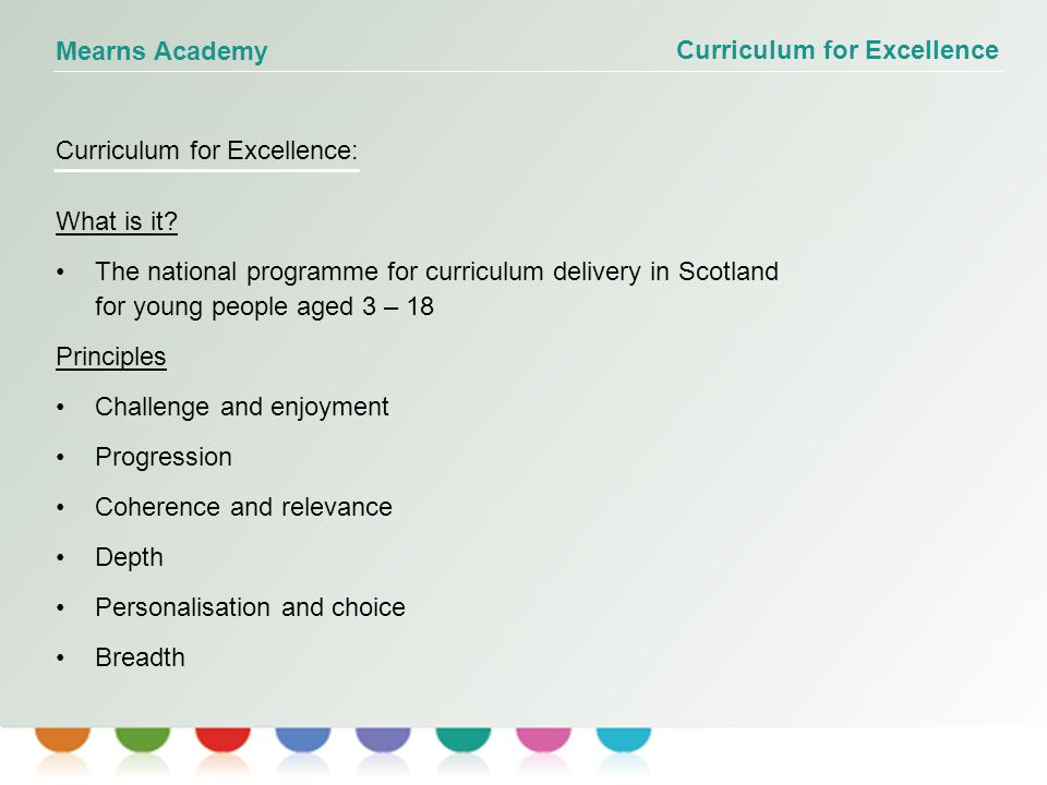 Mearns Academy Curriculum for Excellence: What is it.