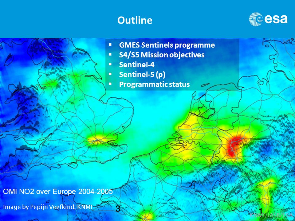 IGARSS 2011, Vancouver, Canada, 24-29 July 2011 ESA's GMES SENTINEL-4 AND -5 | J.-L. Bézy Slide 2 OMI NO2 over Europe 2004-2005 KNMI/IASB/ESA Image by
